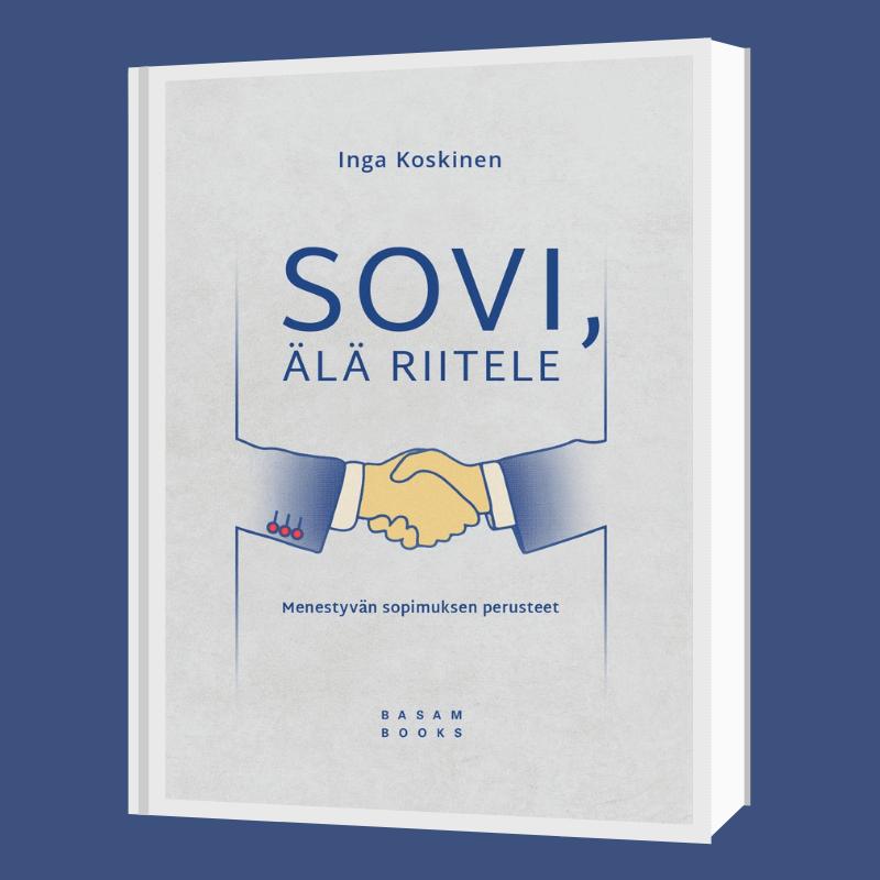 Inga Koskisen kovakantinen kirja Sovi, älä riitele - Menestyvän sopimuksen perusteet, jonka kannessa kättelevät kädet